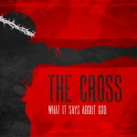 Christ Died For God – The Unfathomable Love of the Cross