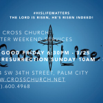 EASTER WEEKEND AT THE CROSS CHURCH (3/25 & 3/27)
