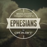 "The Reason for Our Redemption (pt 3) ""The New Community in Jesus"" (Ephesians 2:11-22)"