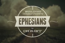 """The Reason for Our Redemption (pt 3) """"The New Community in Jesus"""" (Ephesians 2:11-22)"""