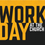 CHURCH WORK DAY TOMORROW – Saturday April 22nd at 9am!