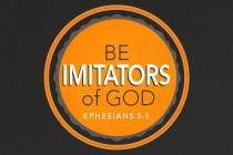 Be Imitators of God (pt 1) (Ephesians 5:1-6)