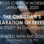 "Cross Church Worship January 5th at 10am – ""Entrusted With The Gospel"" pt 2 (Galatians 2:1-10)"