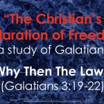 Cross Church Worship January 23rd at 10am – Why Then The Law? (Galatians 3:19-22)