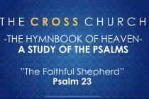 "Cross Church Worship! November 15th at 10am ""The Faithful Shepherd"" (Psalm 23)"