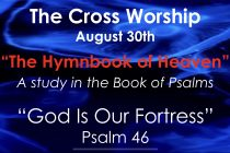 """Cross Church Worship! August 30th at 10am """"God Is Our Fortress"""" (Psalm 46)"""